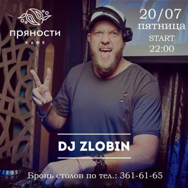 DJ Zlobin 20.07 пятница, start 22:00